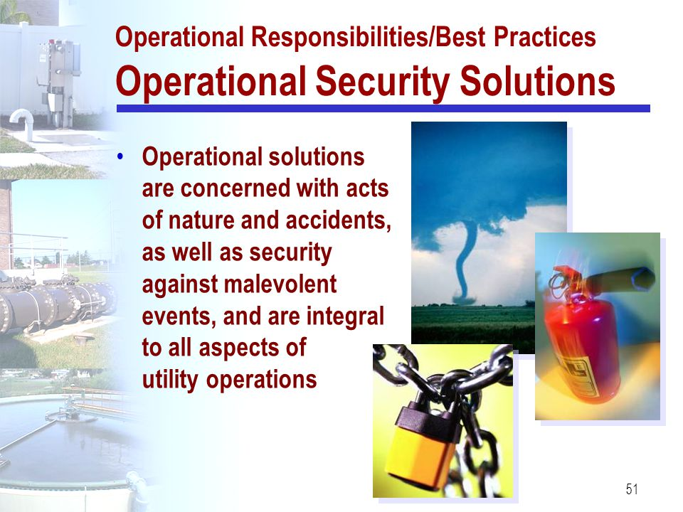 Operational Responsibilities/Best Practices Operational Security Solutions