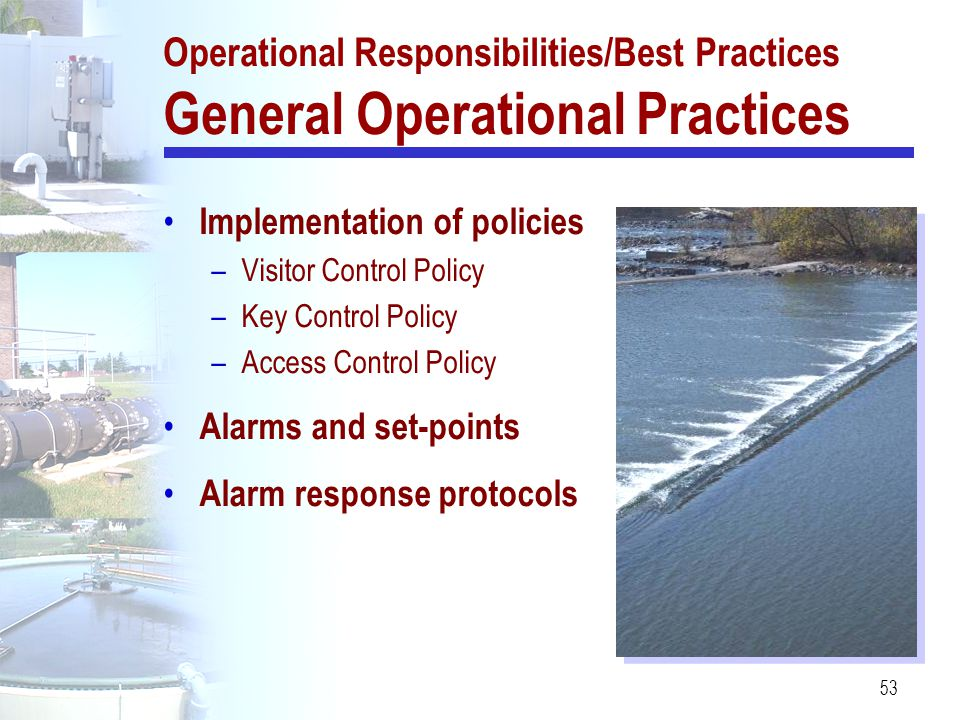 Operational Responsibilities/Best Practices General Operational Practices