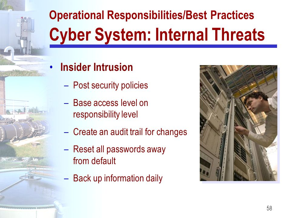 Operational Responsibilities/Best Practices Cyber System: Internal Threats