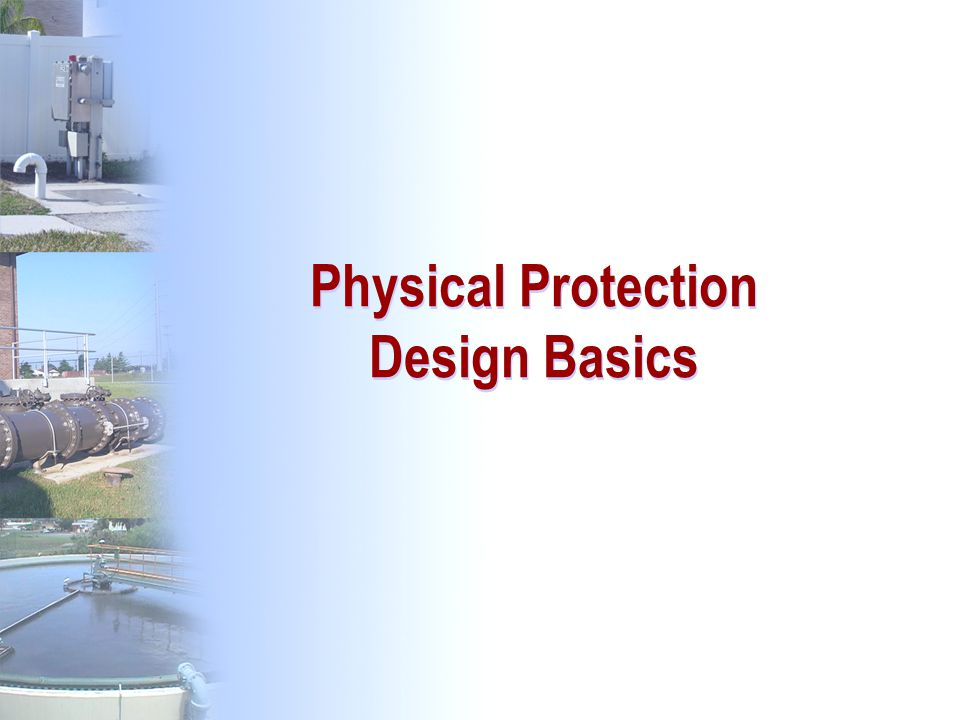 Physical Protection Design Basics