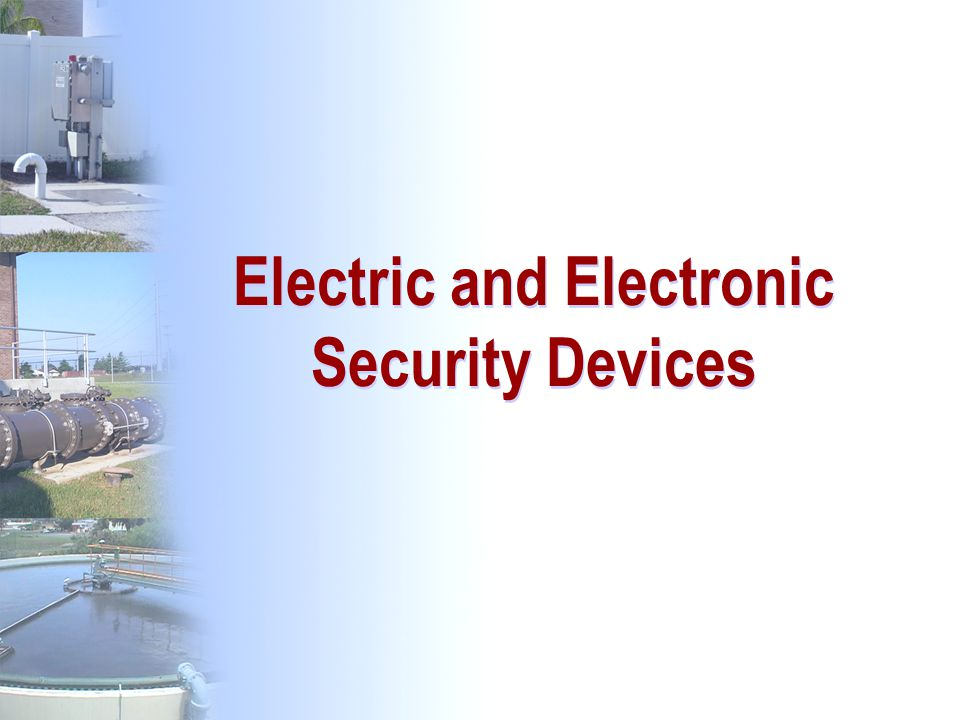 Electric and Electronic Security Devices