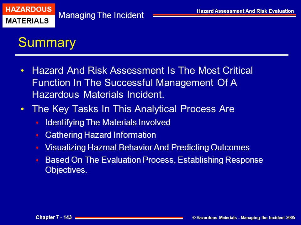 Summary Hazard And Risk Assessment Is The Most Critical Function In The Successful Management Of A Hazardous Materials Incident.