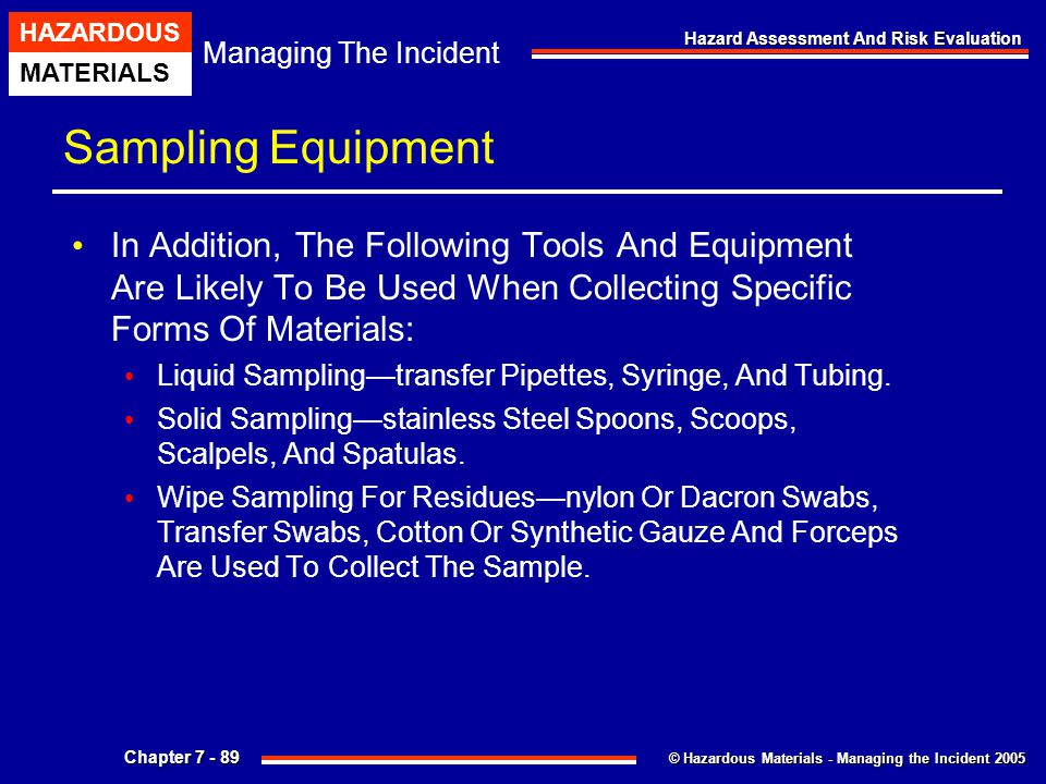 Sampling Equipment In Addition, The Following Tools And Equipment Are Likely To Be Used When Collecting Specific Forms Of Materials: