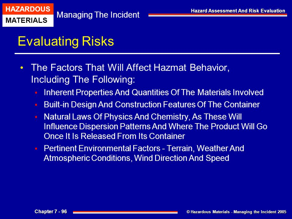 Evaluating Risks The Factors That Will Affect Hazmat Behavior, Including The Following: