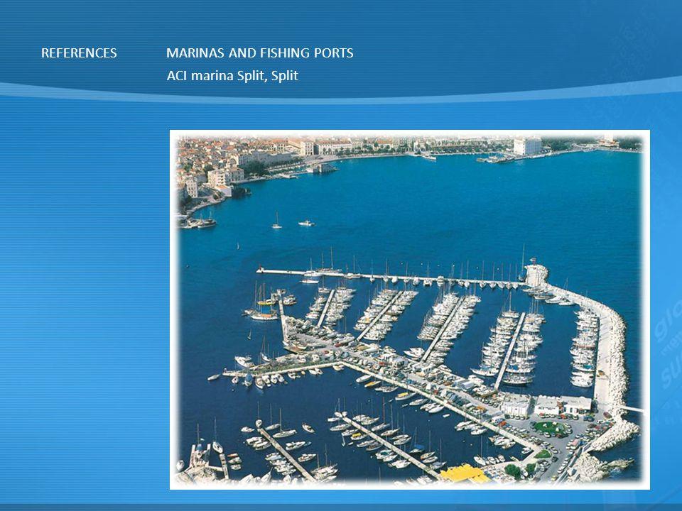 REFERENCES MARINAS AND FISHING PORTS ACI marina Split, Split
