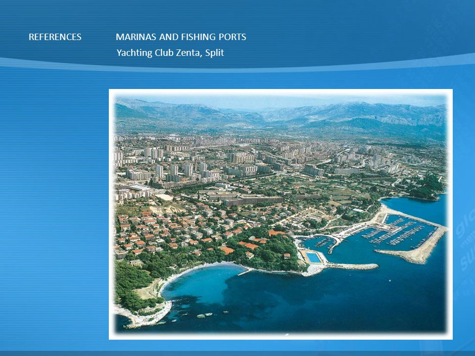REFERENCES MARINAS AND FISHING PORTS Yachting Club Zenta, Split