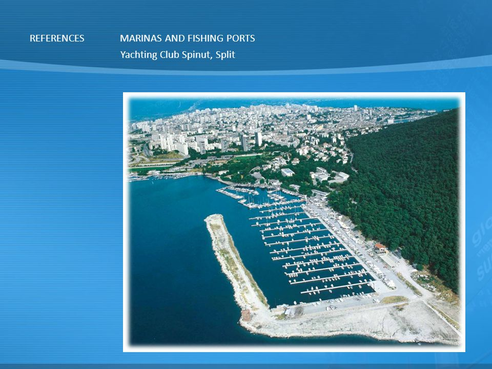 REFERENCES MARINAS AND FISHING PORTS Yachting Club Spinut, Split
