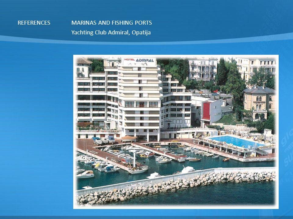 REFERENCES MARINAS AND FISHING PORTS Yachting Club Admiral, Opatija