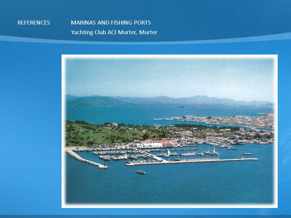 REFERENCES MARINAS AND FISHING PORTS Yachting Club ACI Murter, Murter