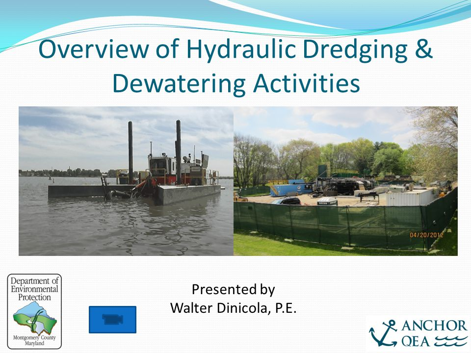 Overview of Hydraulic Dredging & Dewatering Activities