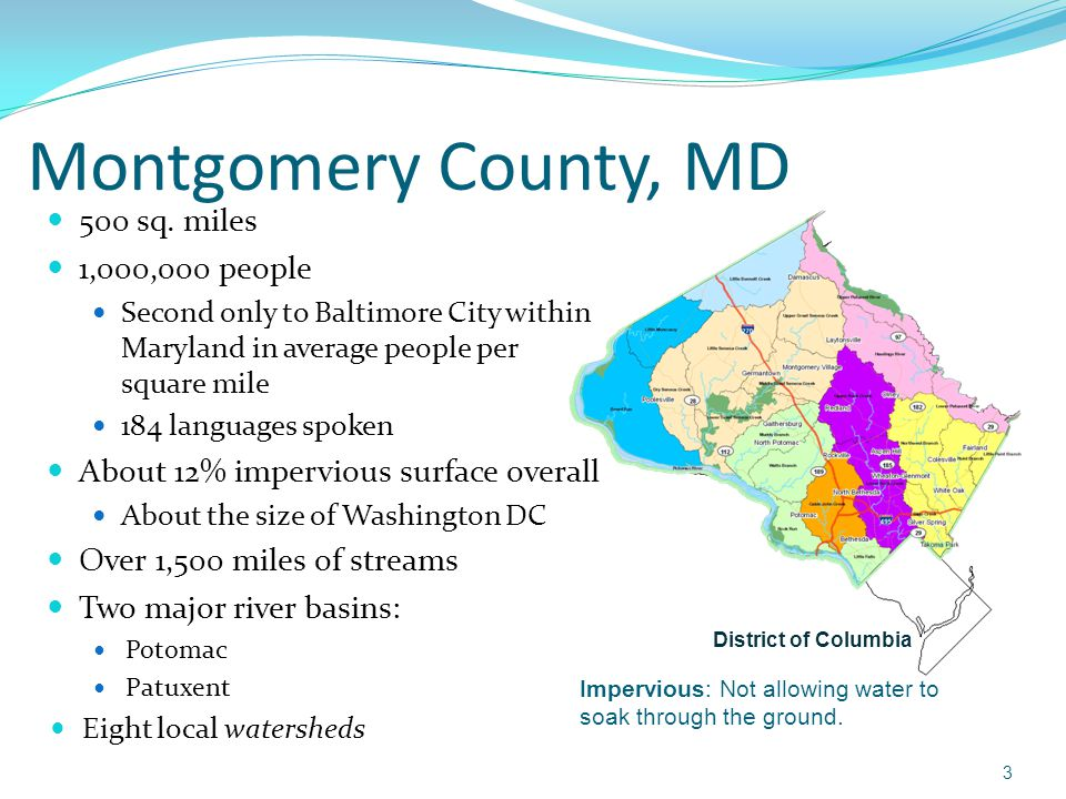 Montgomery County, MD 500 sq. miles 1,000,000 people