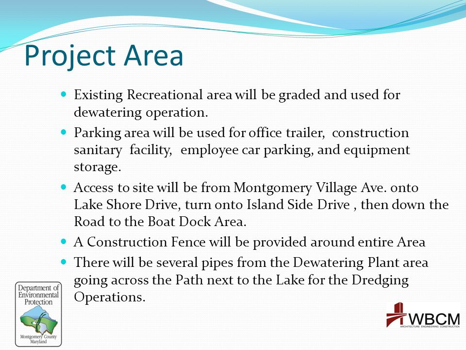 Project Area Existing Recreational area will be graded and used for dewatering operation.