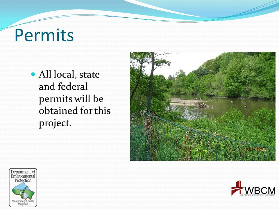 Permits All local, state and federal permits will be obtained for this project.