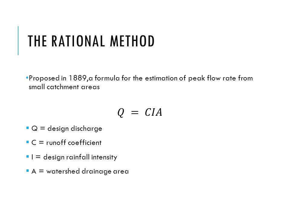 THE RATIONAL METHOD 𝑄 = 𝐶𝐼𝐴