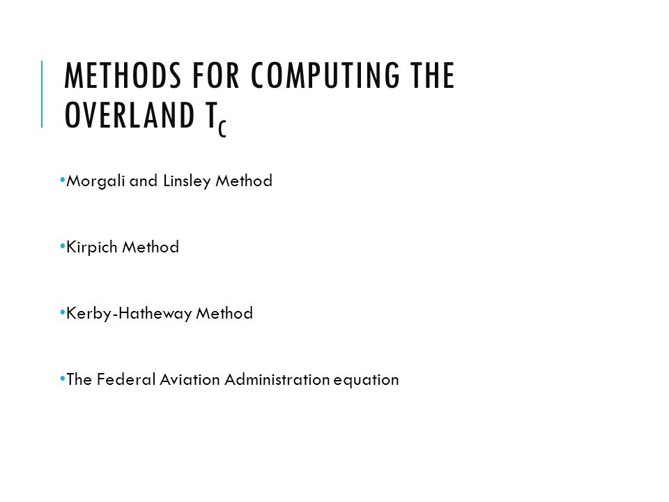 Methods for computing the overland tc