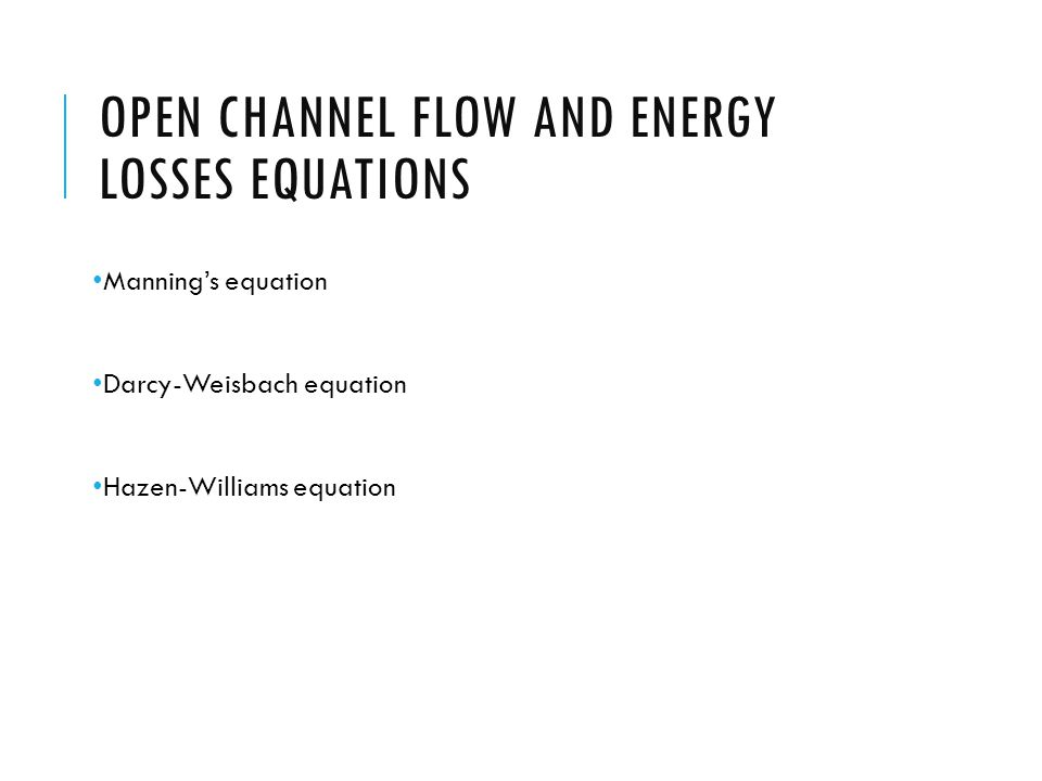 Open Channel flow and energy losses equations
