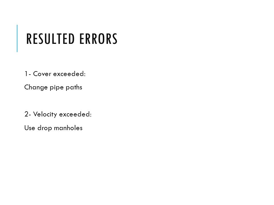 Resulted errors 1- Cover exceeded: Change pipe paths