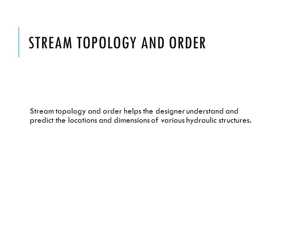 Stream topology and order