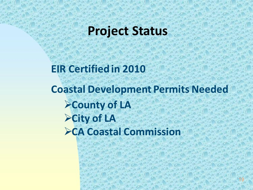 Project Status EIR Certified in 2010