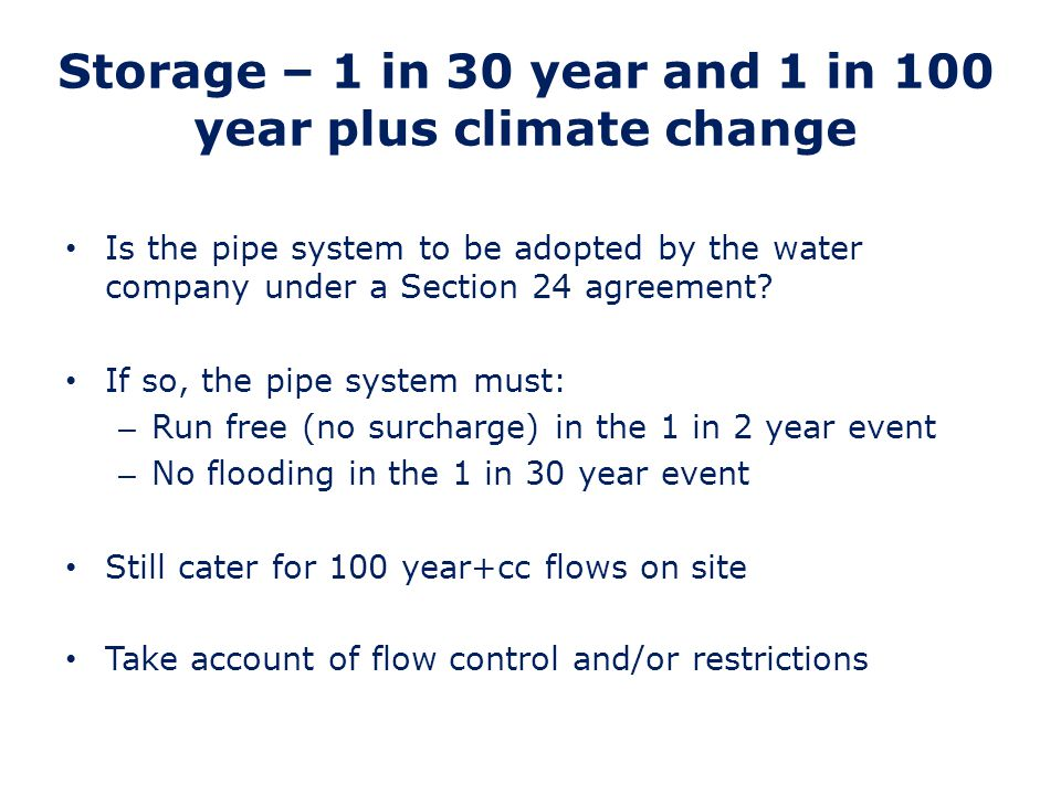 Storage – 1 in 30 year and 1 in 100 year plus climate change