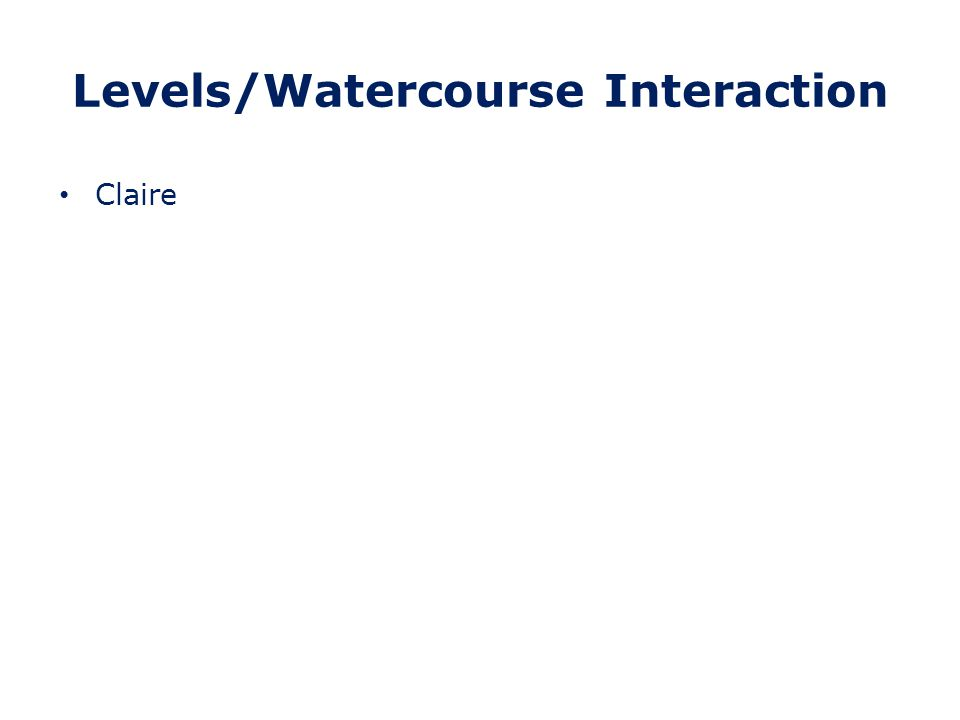 Levels/Watercourse Interaction