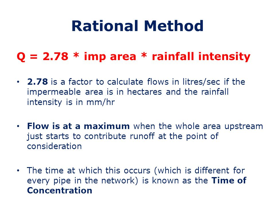Rational Method Q = 2.78 * imp area * rainfall intensity