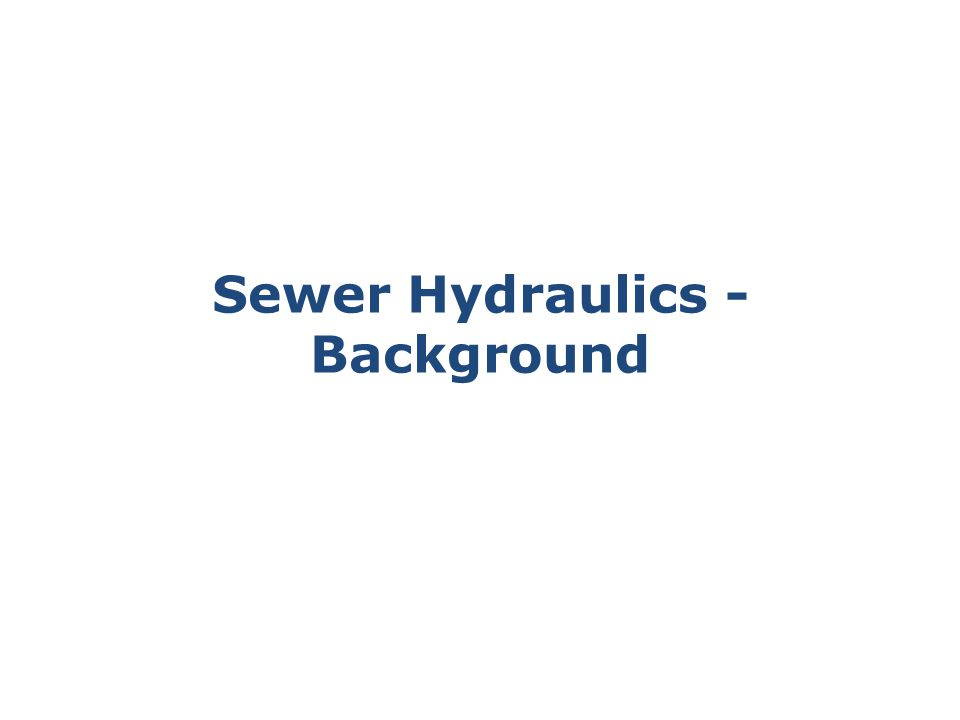 Sewer Hydraulics - Background