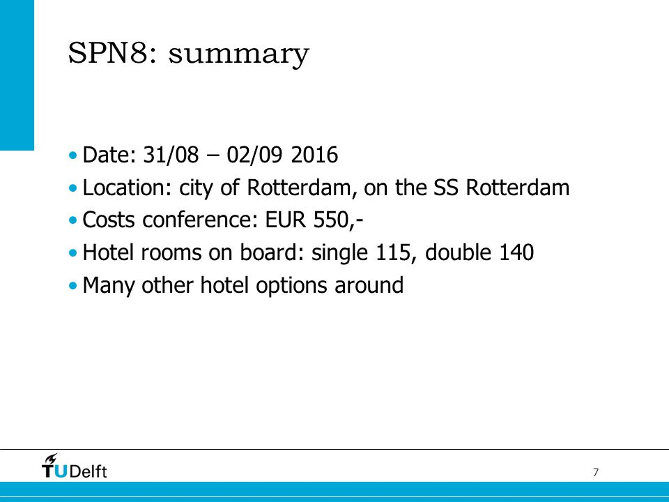 SPN8: summary Date: 31/08 – 02/09 2016. Location: city of Rotterdam, on the SS Rotterdam. Costs conference: EUR 550,-