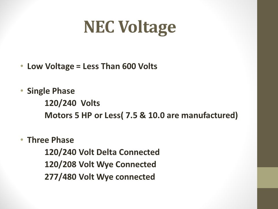 NEC Voltage Low Voltage = Less Than 600 Volts Single Phase