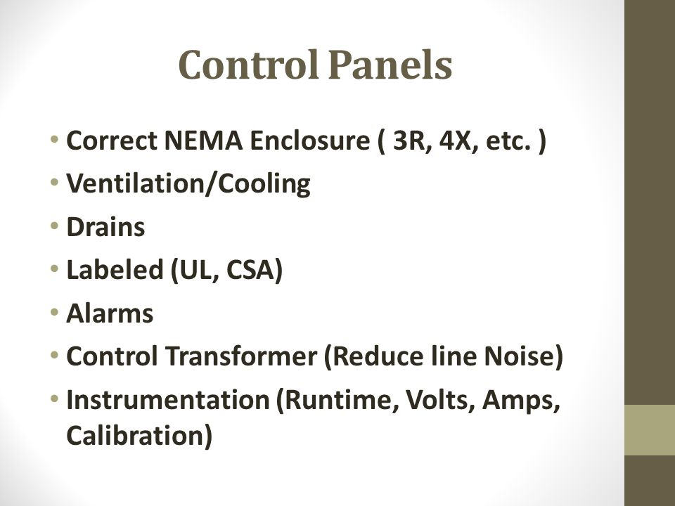 Control Panels Correct NEMA Enclosure ( 3R, 4X, etc. )