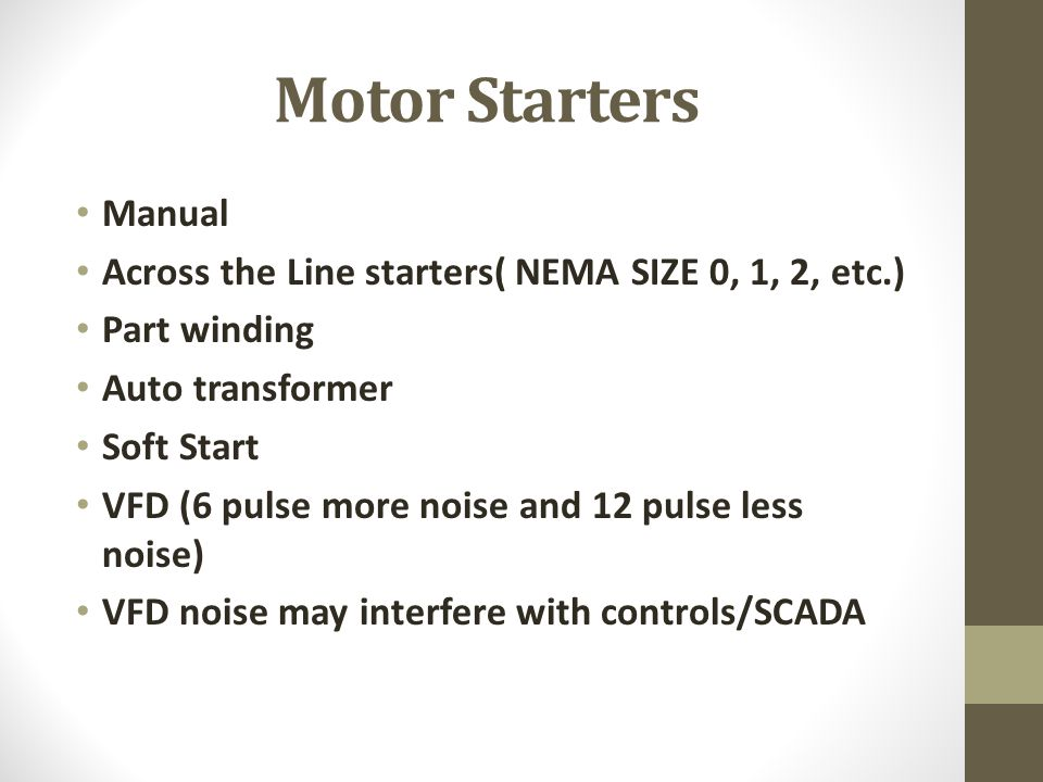 Motor Starters Manual. Across the Line starters( NEMA SIZE 0, 1, 2, etc.) Part winding. Auto transformer.