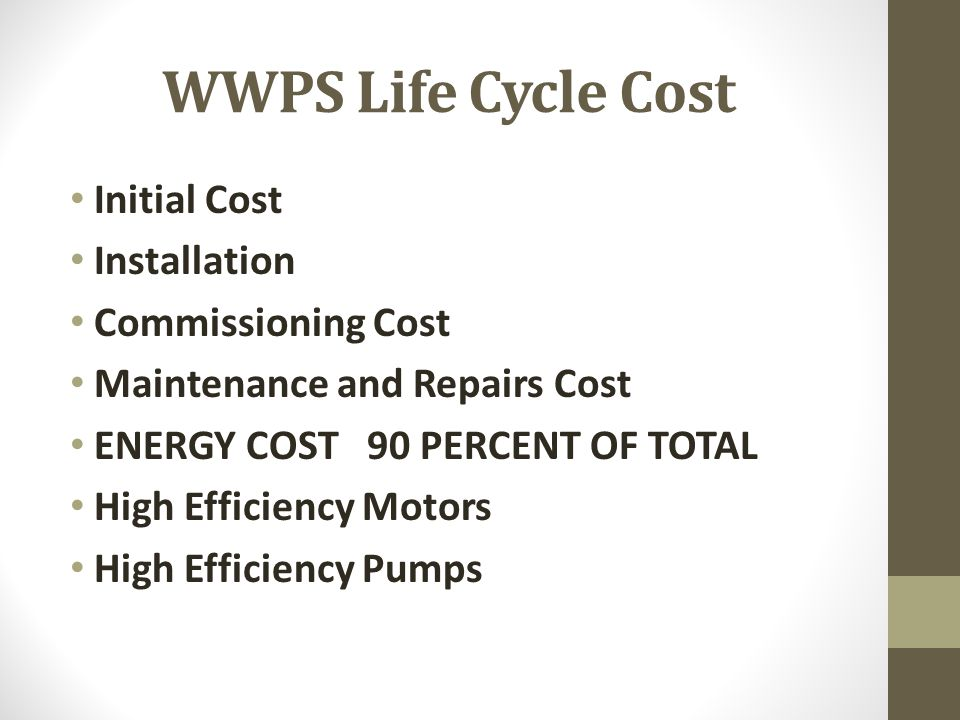 WWPS Life Cycle Cost Initial Cost Installation Commissioning Cost