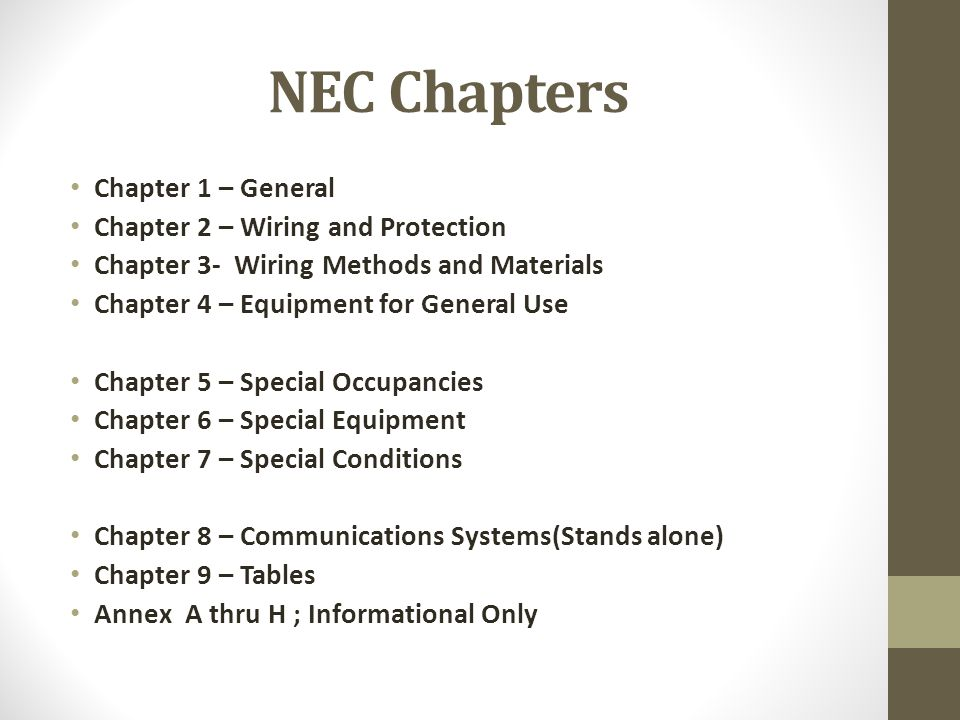 NEC Chapters Chapter 1 – General Chapter 2 – Wiring and Protection