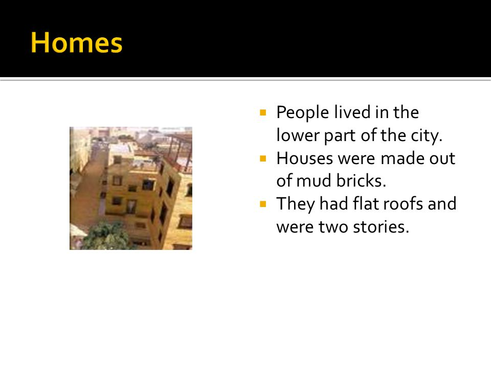 Homes People lived in the lower part of the city.
