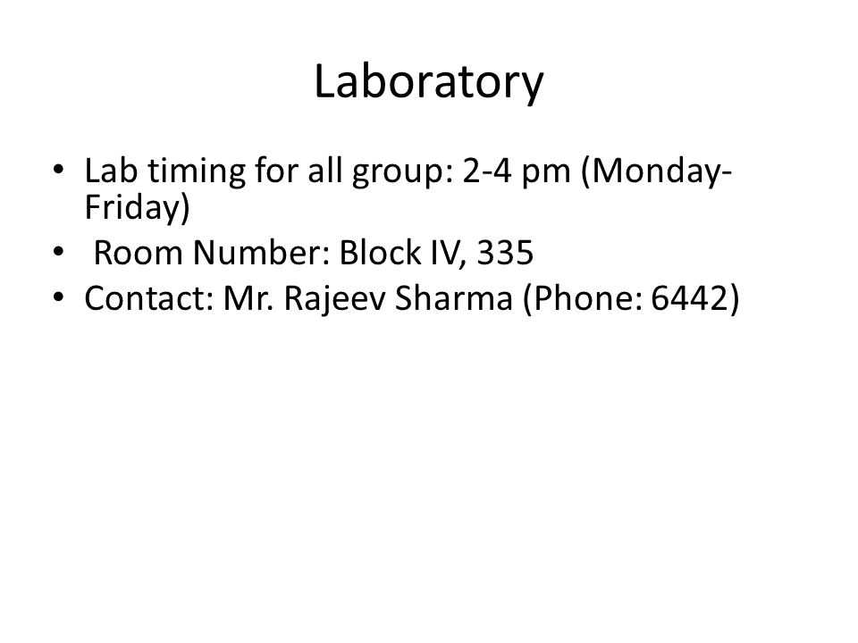 Laboratory Lab timing for all group: 2-4 pm (Monday-Friday)