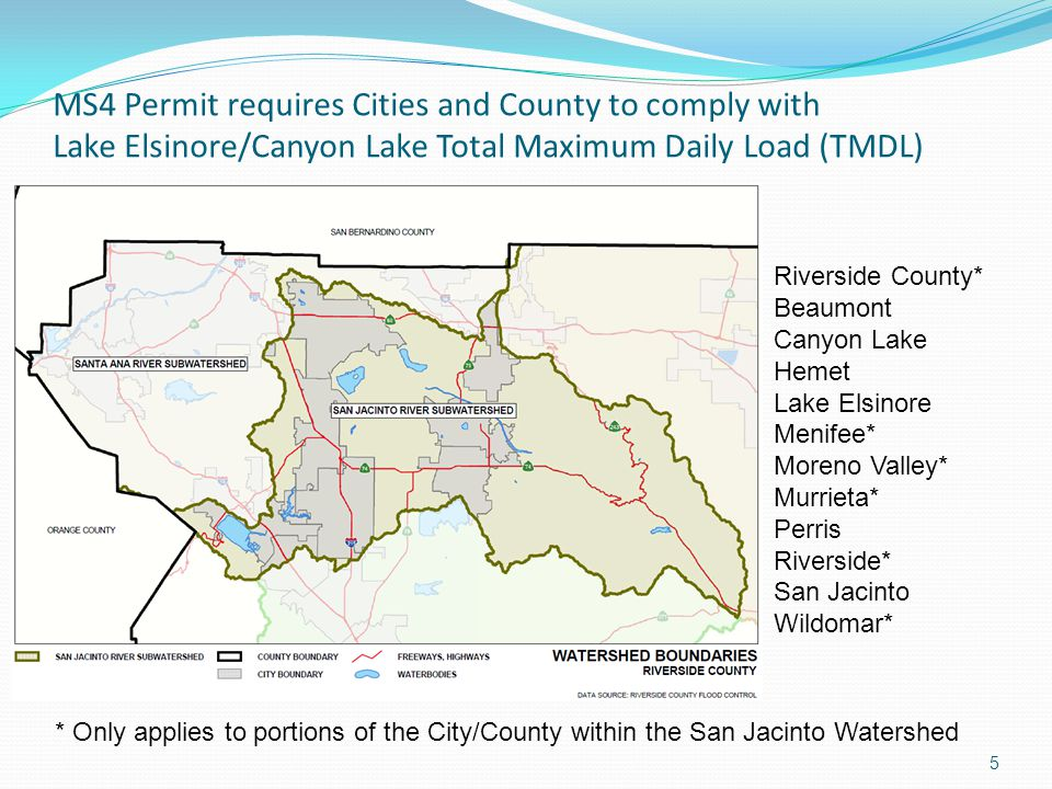 MS4 Permit requires Cities and County to comply with Lake Elsinore/Canyon Lake Total Maximum Daily Load (TMDL)