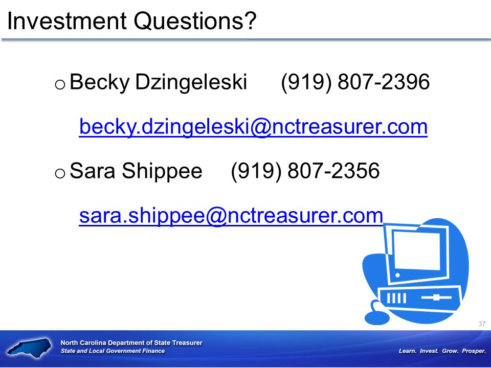 Investment Questions Becky Dzingeleski (919) 807-2396