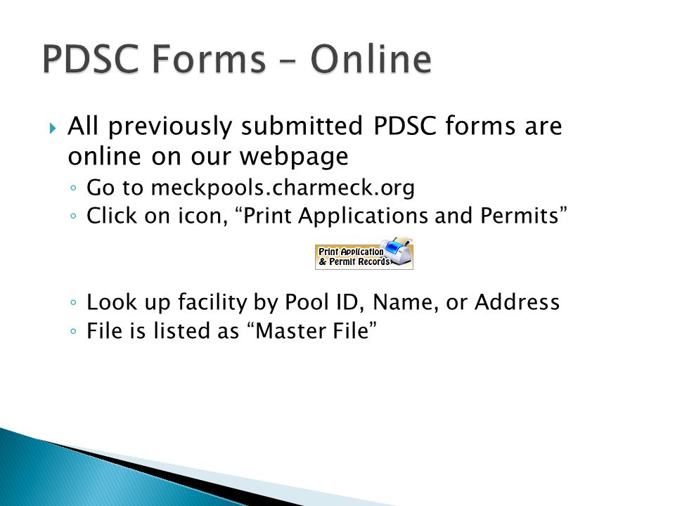 PDSC Forms – Online All previously submitted PDSC forms are online on our webpage. Go to meckpools.charmeck.org.