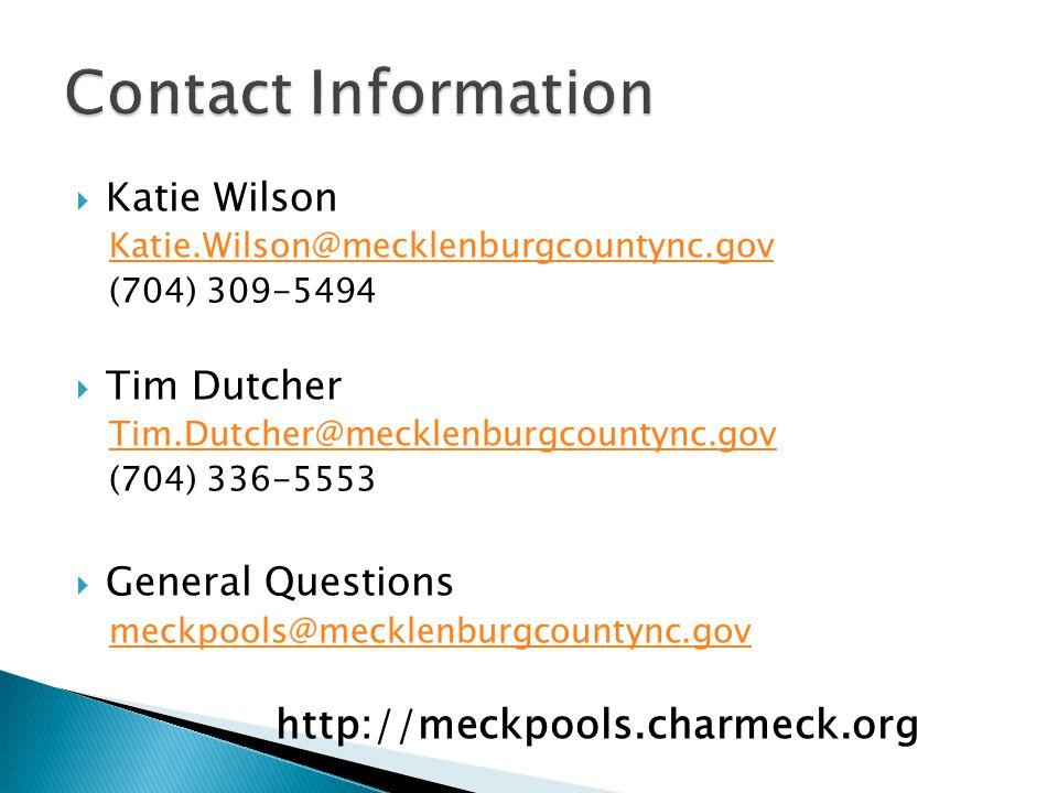 Contact Information Katie Wilson. Katie.Wilson@mecklenburgcountync.gov. (704) 309-5494. Tim Dutcher.