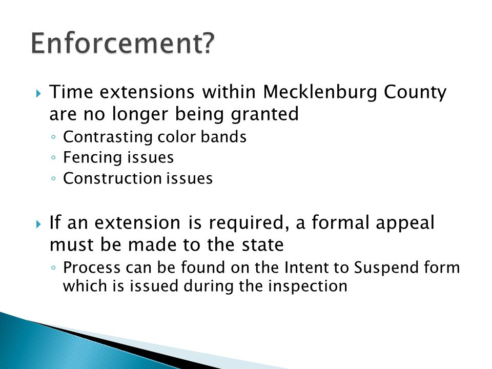 Enforcement Time extensions within Mecklenburg County are no longer being granted. Contrasting color bands.