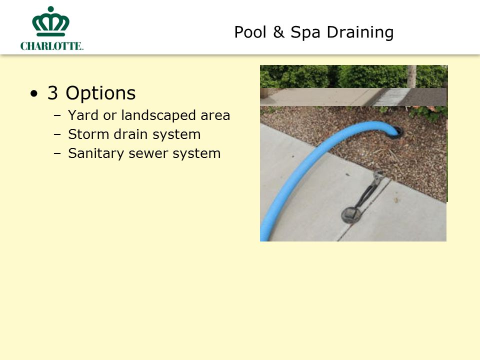 3 Options Pool & Spa Draining Yard or landscaped area