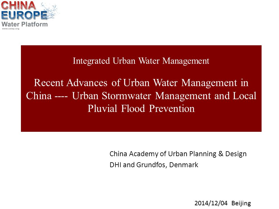 Recent Advances of Urban Water Management in China ---- Urban Stormwater Management and Local Pluvial Flood Prevention