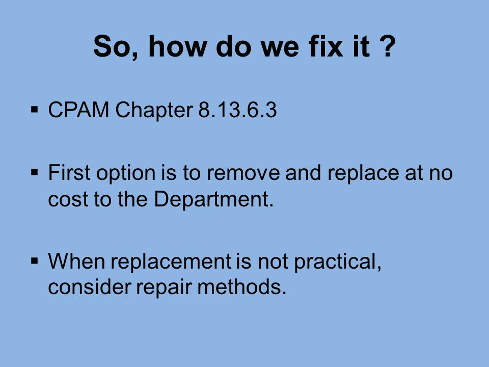 So, how do we fix it CPAM Chapter 8.13.6.3