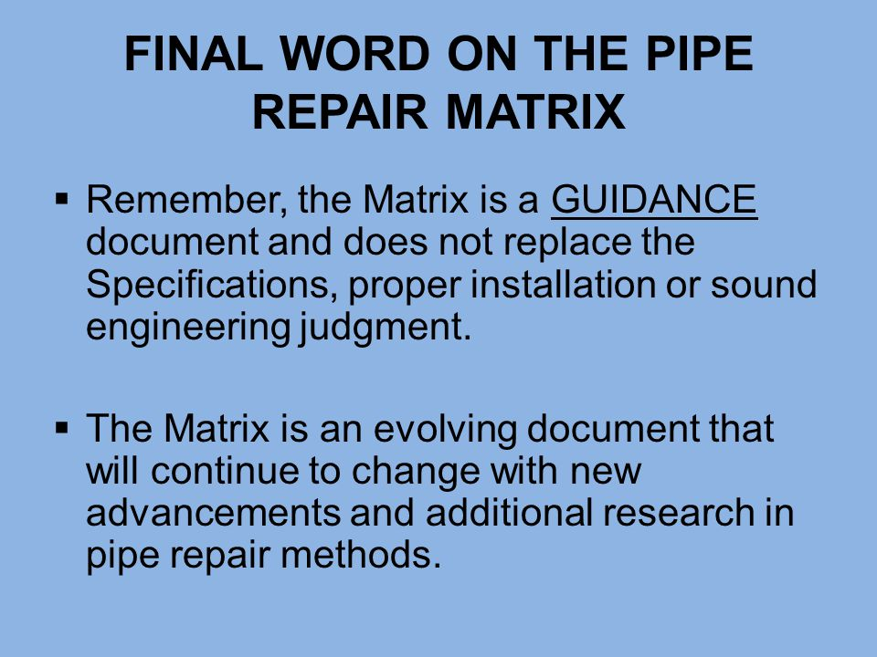 FINAL WORD ON THE PIPE REPAIR MATRIX