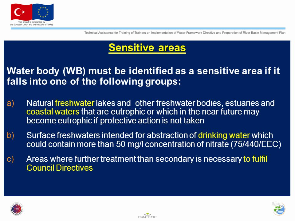 Sensitive areas Water body (WB) must be identified as a sensitive area if it falls into one of the following groups: