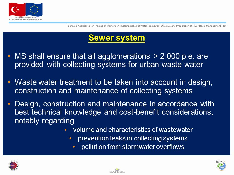 Sewer system MS shall ensure that all agglomerations > 2 000 p.e. are provided with collecting systems for urban waste water.