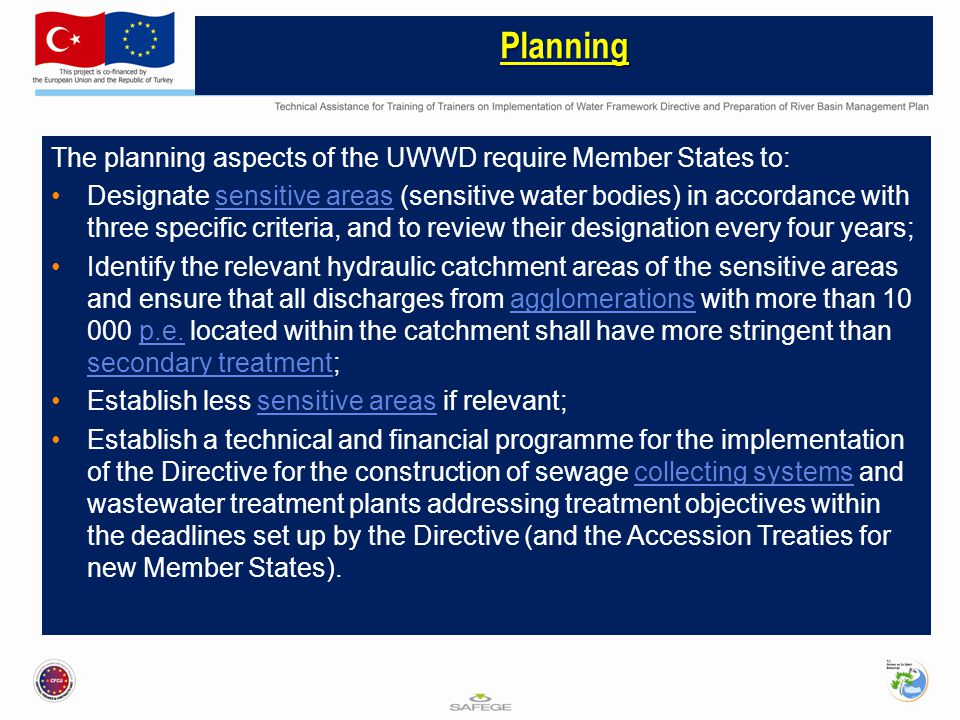 Planning The planning aspects of the UWWD require Member States to: