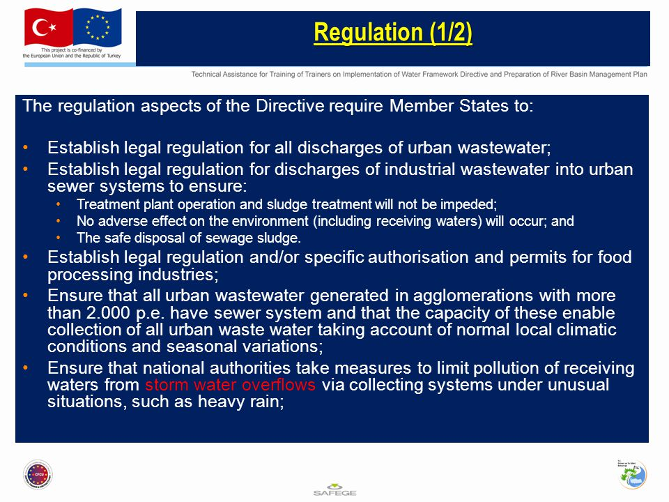 Regulation (1/2) The regulation aspects of the Directive require Member States to: