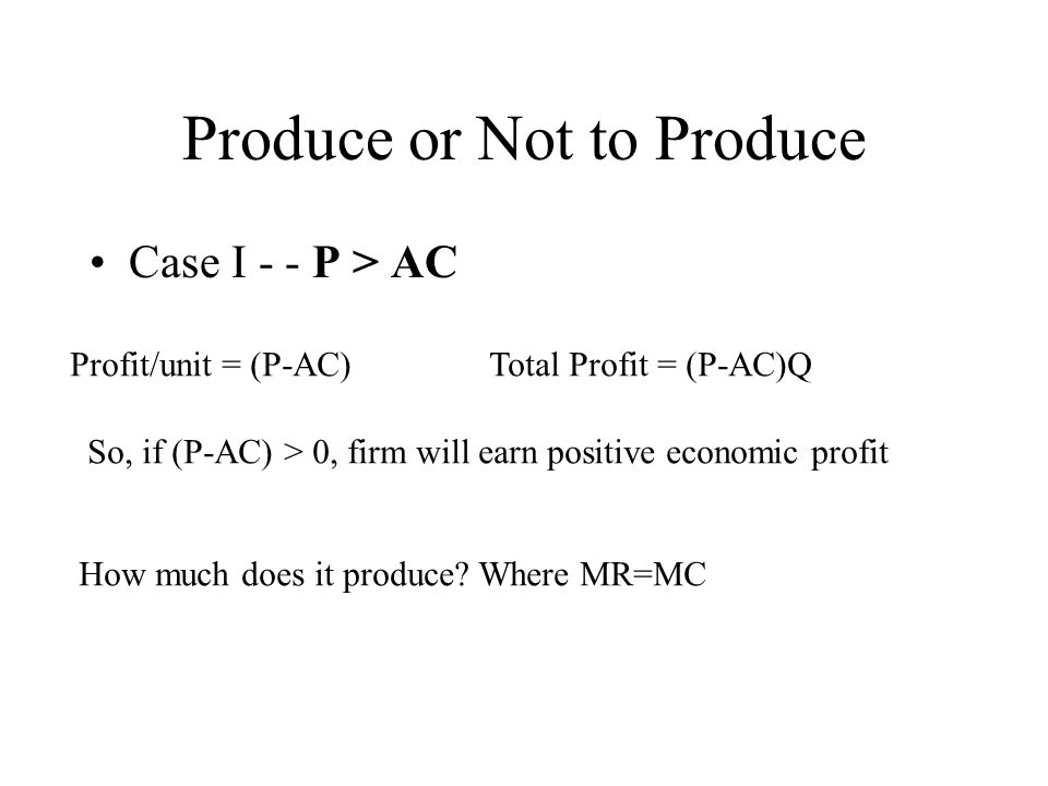 Produce or Not to Produce