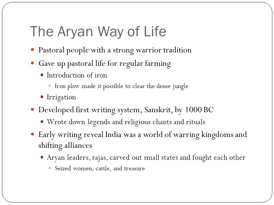 The Aryan Way of Life Pastoral people with a strong warrior tradition